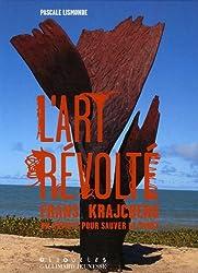 L'art révolté : Frans Krajcberg, un artiste pour sauver la forêt