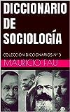 DICCIONARIO DE SOCIOLOGÍA: COLECCIÓN DICCIONARIOS Nº 3 (Spanish Edition)