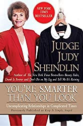 You're Smarter Than You Look: Uncomplicating Relationships in Complicated Times by Judy Sheindlin (2001-08-21)