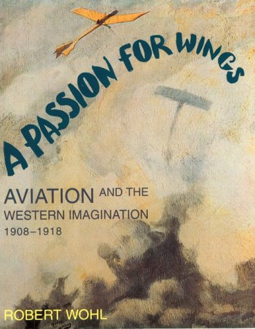 A Passion for Wings – Aviation & the Western Imagination 1908–1918 (Paper)