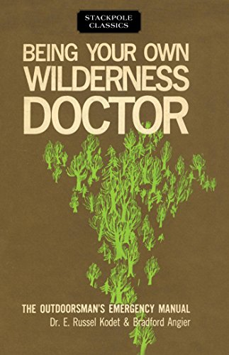 Descargar Being Your Own Wilderness Doctor (Stackpole Classics) Epub