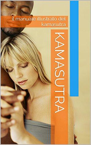 Kamasutra: il manuale illustrato del kamasutra