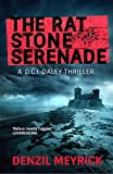 The Rat Stone Serenade: A DCI Daley Thriller by Denzil Meyrick