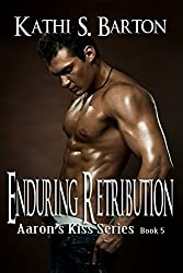 Enduring Retribution (Aaron's Kiss Series Book 5)