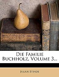 Die Familie Buchholz, Volume 3...