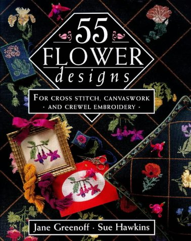 55 Flower Designs: For Cross Stitch, Canvaswork and Crewel Embroidery