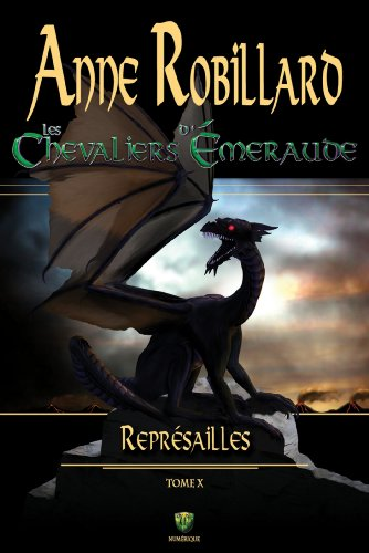 Les Chevaliers d'Émeraude 10 : Représailles par Anne Robillard