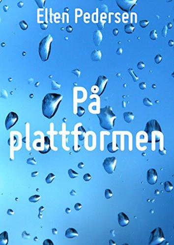 På plattformen (Norwegian Edition) por Ellen  Pedersen