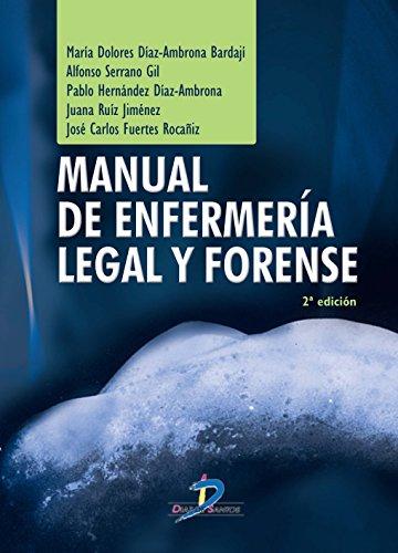 Manual de enfermería legal y forense. 2ª Ed por Mª Dolores Díaz-Ambrona Bardaj¡