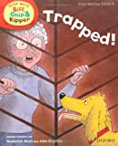 Oxford Reading Tree Read With Biff, Chip, and Kipper: First Stories: Level 5. Trapped!
