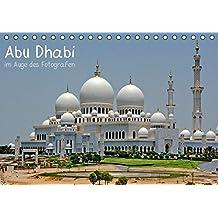 Abu Dhabi im Auge des Fotografen (Tischkalender 2016 DIN A5 quer): Abu Dhabi - 1001 Nacht ganz modern (Monatskalender, 14 Seiten) (CALVENDO Orte)