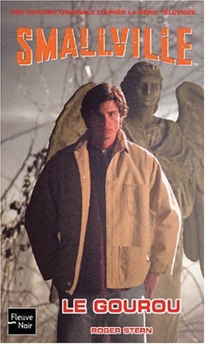 Smallville, tome 2 : Le Gourou