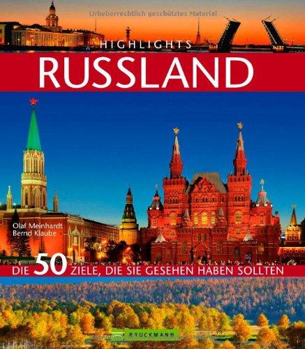 Russland: Die 50 Ziele, die Sie gesehen haben sollten