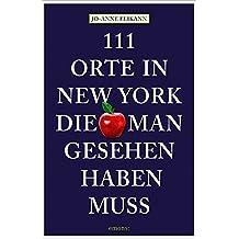 111 Orte in New York, die man gesehen haben muss: Reiseführer