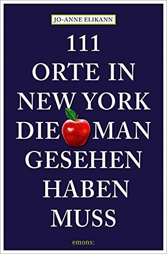 Preisvergleich Produktbild 111 Orte in New York, die man gesehen haben muss
