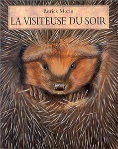 """Afficher """"La visiteuse du soir, la hérissonne"""""""