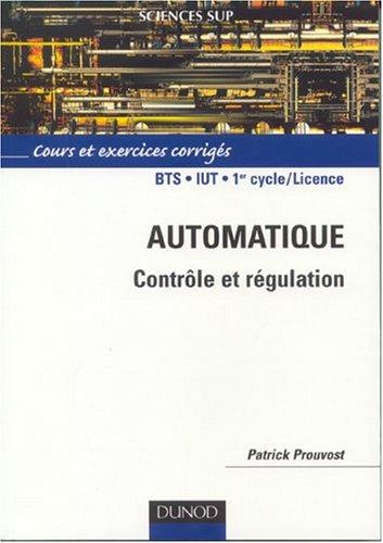 Automatique : Contrle et rgulation - Cours et exercices corrigs