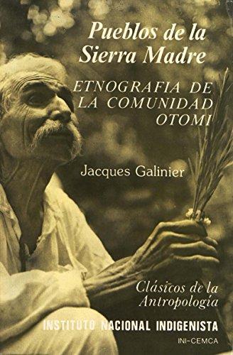 Pueblos de la Sierra madre: Etnografía de la comunidad otomí (Hors collection) por Jacques Galinier