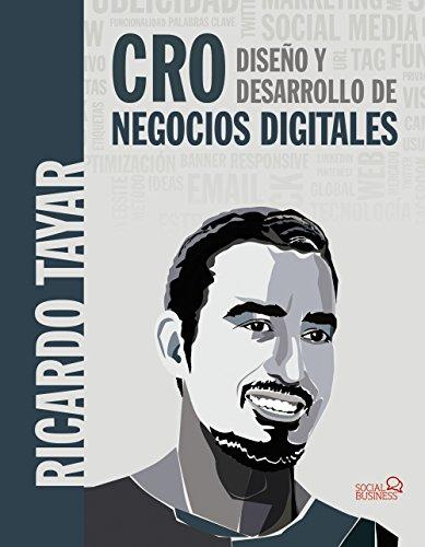 CRO. Diseño y desarrollo de negocios digitales (Social Media)