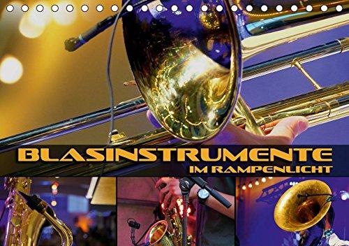 Blasinstrumente im Rampenlicht (Tischkalender 2019 DIN A5 quer): Stimmungsvolle Konzert- und Nahaufnahmen verschiedener Blasinstrumente (Monatskalender, 14 Seiten ) (CALVENDO Kunst)