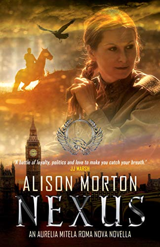 NEXUS: The second Aurelia Mitela Roma Nova adventure (Novella) by [Morton, Alison]