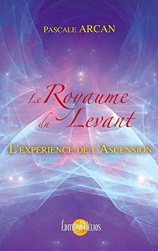 Le Royaume du Levant: L'expérience de l'Ascension