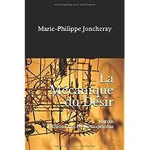 La Mécanique du Désir: roman