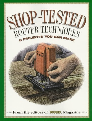 Shop-Tested Router Techniques and Projects You Can Make (Wood Book) por Professor Ben Allen