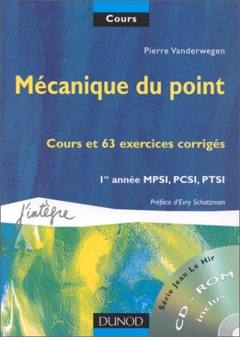 Cours de physique avec CD-Rom - Mécanique du point : 1re année MPSI, PCSI, PTSI, cours et 63 exercices corrigés