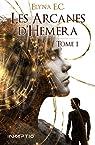 Les Arcanes d'Hemera, tome 1 par E.C.