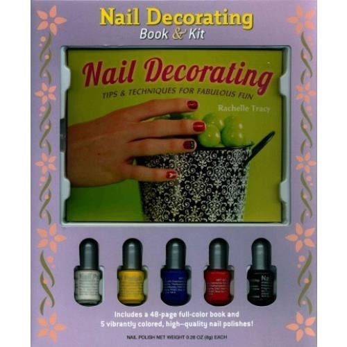 Nail Decorating Book & Kit by Rachelle Tracy (2013-07-02)