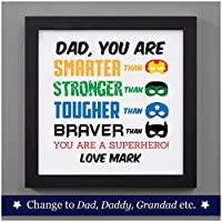 "PERSONALISED Fathers Day Gifts Presents - You Are A Superhero Dad Daddy Grandad Keepsake - PERSONALISED with ANY RECIPIENT and ANY NAME OR MESSAGE - Dad, Daddy, Grandad - Black or White 8"" x 8"" FRAMED or Print Only Available"