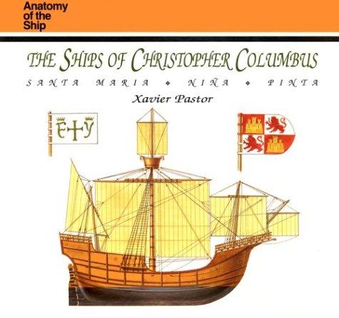 The Ships of Christopher Columbus: Santa Maria, Nina, Pinta (Anatomy of the Ship)
