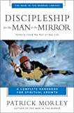 Discipleship for the Man in the Mirror: A Complete Handbook for Spiritual Growth (Man in the Mirror Library)