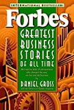 Forbes' Greatest Business Stories of All Time: 20 Inspiring Tales of Entrepreneurs Who Changed the Way We Live and Do Business