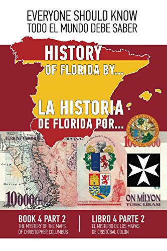 La historia de Florida por... Libro 4 Parte 2 : El misterio de los mapas de Cristóbal Colón. España-Turquía-Vaticano-Rodas-Florida. 1513-1514