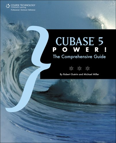 Cubase 5 Power!: The Comprehensive Guide (Cengage Educational)