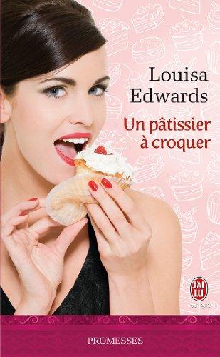 Un pâtissier à croquer par Louisa Edwards