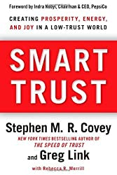 Smart Trust: Creating Prosperity, Energy, and Joy in a Low-Trust World by Stephen M.R. Covey (2012-01-10)