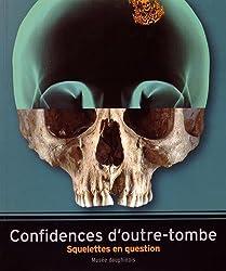 Confidences d'outre-tombe : Squelettes en question