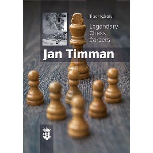 Legendary chess careers : Jan Timman by tibor karolyi (2015-08-02)