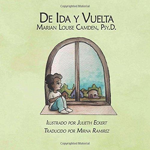 De Ida y Vuelta: Una historia sobre la custodia compartida por Marian Camden PsyD