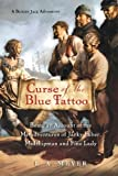Curse of the Blue Tattoo (A Bloody Jack Adventure)