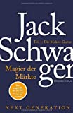 Magier der Märkte: Next Generation: Teil 1: Die Makro-Gurus
