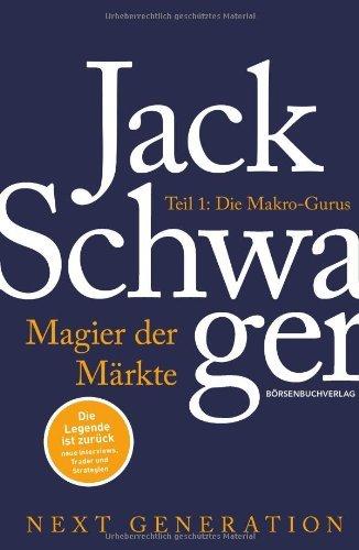 Magier der Märkte: Next Generation: Teil 1: Die Makro-Gurus (Markt Ebook)