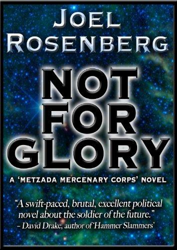 Not For Glory (Metzada Mercenary Corps Book 2)