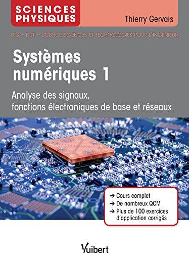 Electronique : Tome 1, Analyse des signaux, fonctions lectroniques de base et rseaux