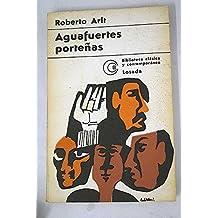 Aguafuertes porteñas. [Tapa blanda] by ARLT, Roberto.-