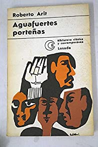 Aguafuertes porteñas par Roberto Arlt