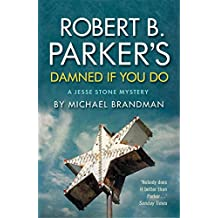 Robert B. Parker's Damned if You Do (The Jesse Stone Series Book 12) (English Edition)